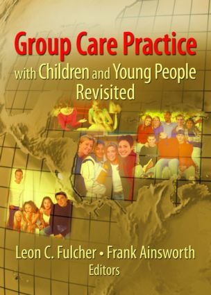 Group Care Practice with Children and Young People Revisited: 1st Edition (Paperback) book cover