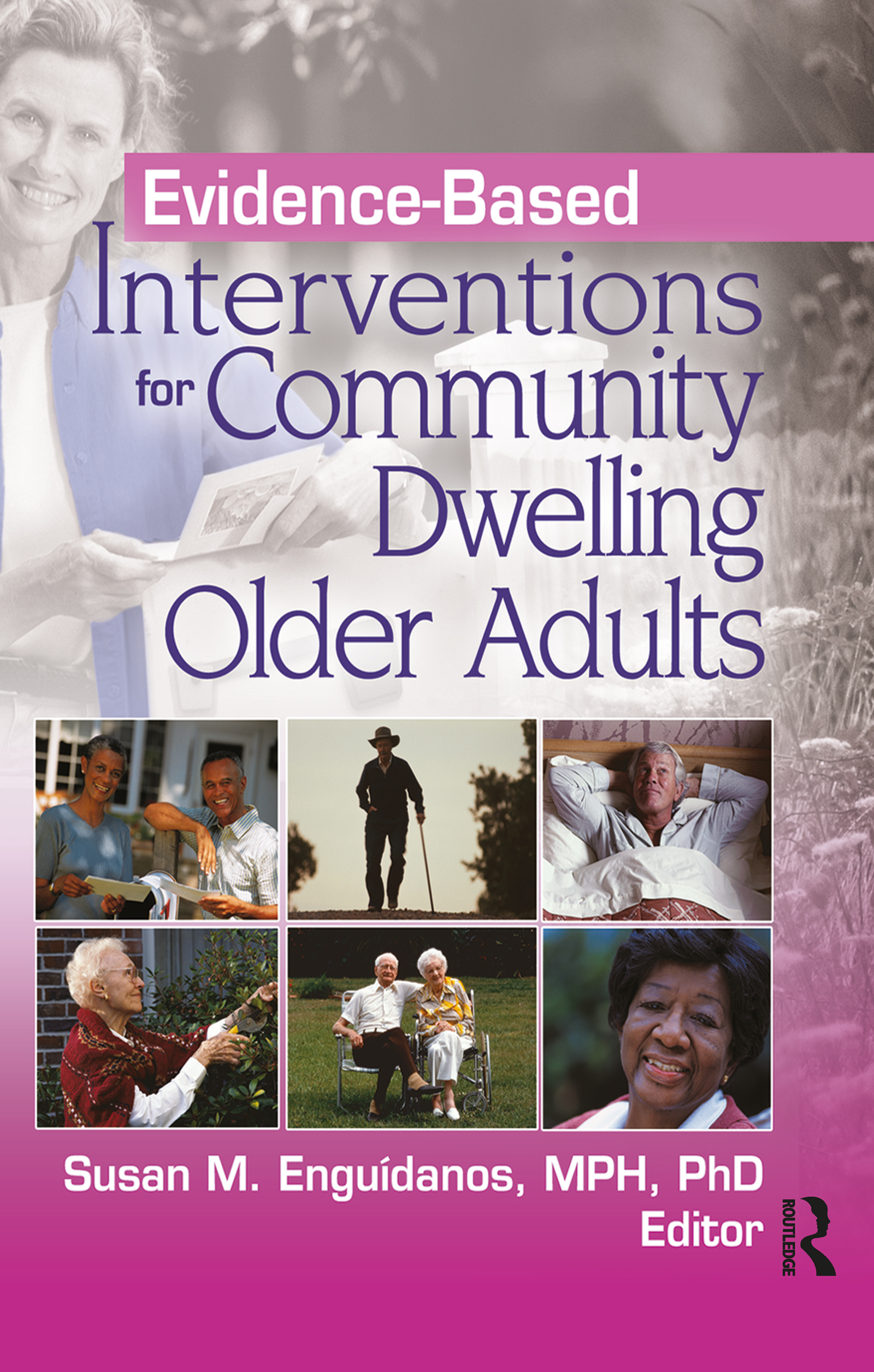 Evidence-Based Interventions for Community Dwelling Older Adults: 1st Edition (Paperback) book cover