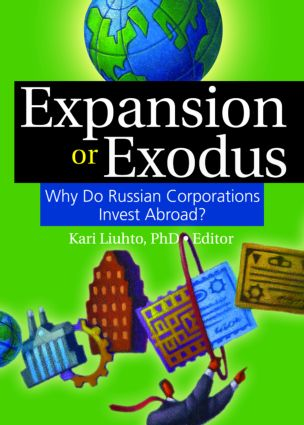 Expansion or Exodus: Why Do Russian Corporations Invest Abroad?, 1st Edition (Paperback) book cover