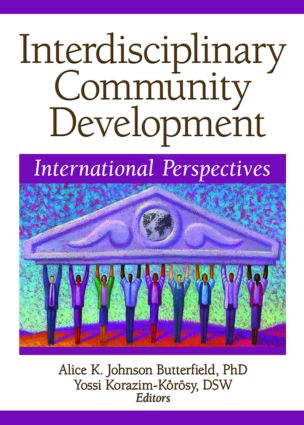 Interdisciplinary Community Development: International Perspectives, 1st Edition (Paperback) book cover