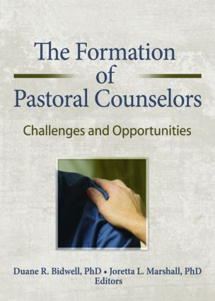 The Formation of Pastoral Counselors: Challenges and Opportunities, 1st Edition (Paperback) book cover