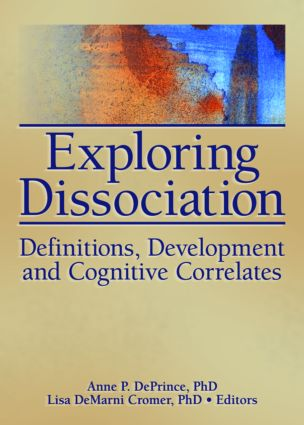 Exploring Dissociation: Definitions, Development and Cognitive Correlates, 1st Edition (Paperback) book cover
