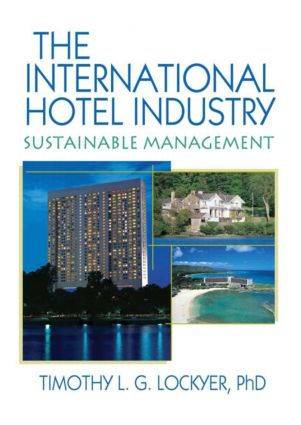 The International Hotel Industry: Sustainable Management, 1st Edition (Paperback) book cover
