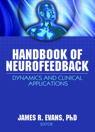 Handbook of Neurofeedback: Dynamics and Clinical Applications, 1st Edition (Paperback) book cover