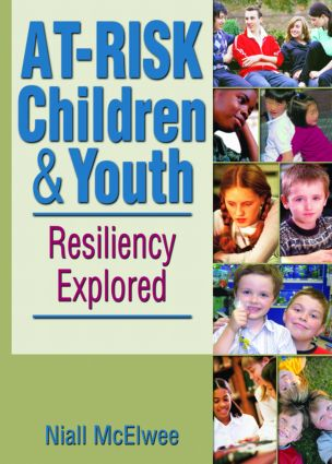 At-Risk Children and Youth: Resiliency Explored, 1st Edition (Paperback) book cover