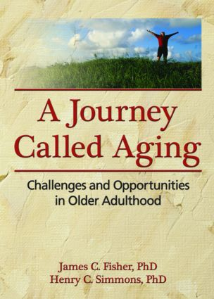 A Journey Called Aging: Challenges and Opportunities in Older Adulthood (Paperback) book cover