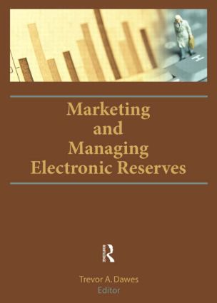 Marketing and Managing Electronic Reserves book cover
