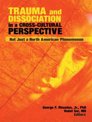 Trauma and Dissociation in a Cross-Cultural Perspective: Not Just a North American Phenomenon, 1st Edition (Paperback) book cover
