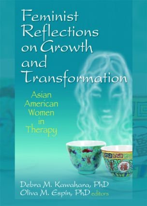 Feminist Reflections on Growth and Transformation: Asian American Women in Therapy (Paperback) book cover