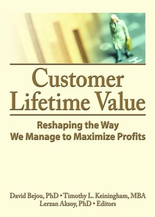 Customer Lifetime Value: Reshaping the Way We Manage to Maximize Profits, 1st Edition (Paperback) book cover