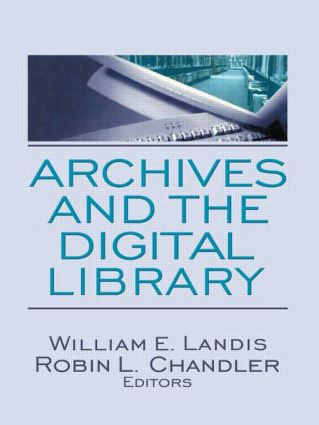 Archives and the Digital Library: 1st Edition (Paperback) book cover