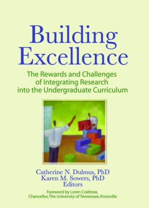 Building Excellence: The Rewards and Challenges of Integrating Research into the Undergraduate Curriculum (Paperback) book cover