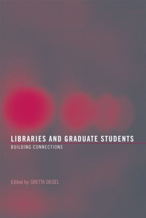 Libraries and Graduate Students: Building Connections book cover