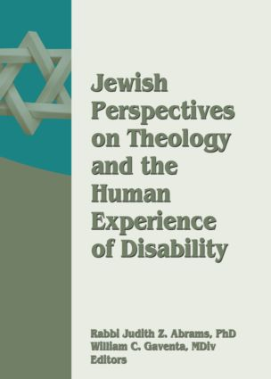 Jewish Perspectives on Theology and the Human Experience of Disability: 1st Edition (Paperback) book cover