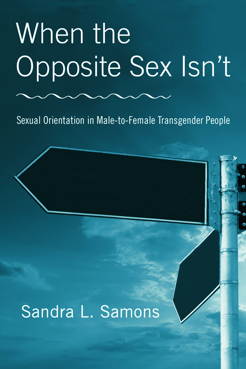 When The Opposite Sex Isn't: Sexual Orientation In Male-to-Female Transgender People, 1st Edition (Paperback) book cover