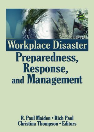 Workplace Disaster Preparedness, Response, and Management: 1st Edition (Paperback) book cover