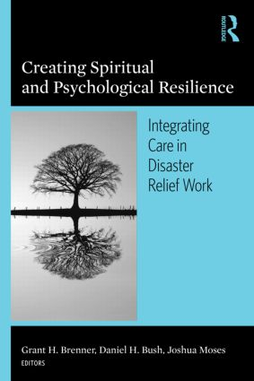Creating Spiritual and Psychological Resilience: Integrating Care in Disaster Relief Work (Paperback) book cover