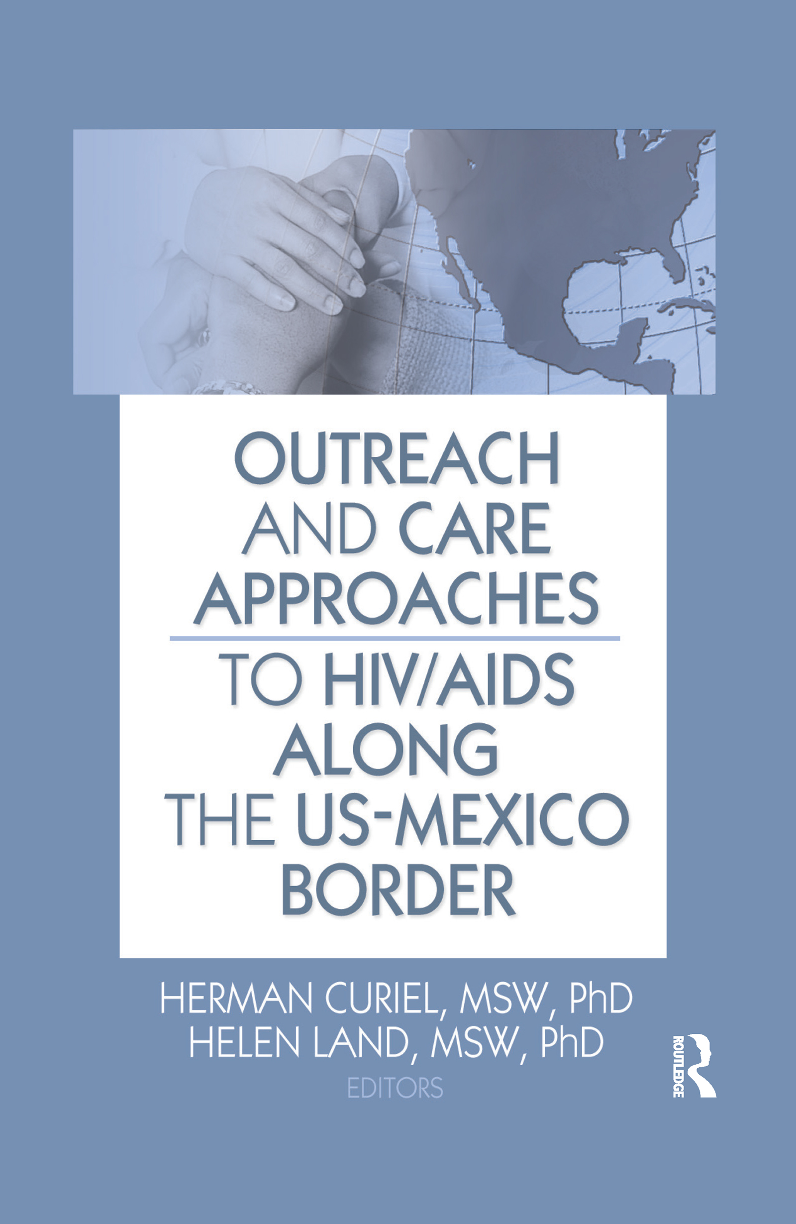 Outreach and Care Approaches to HIV/AIDS Along the US-Mexico Border: 1st Edition (Hardback) book cover
