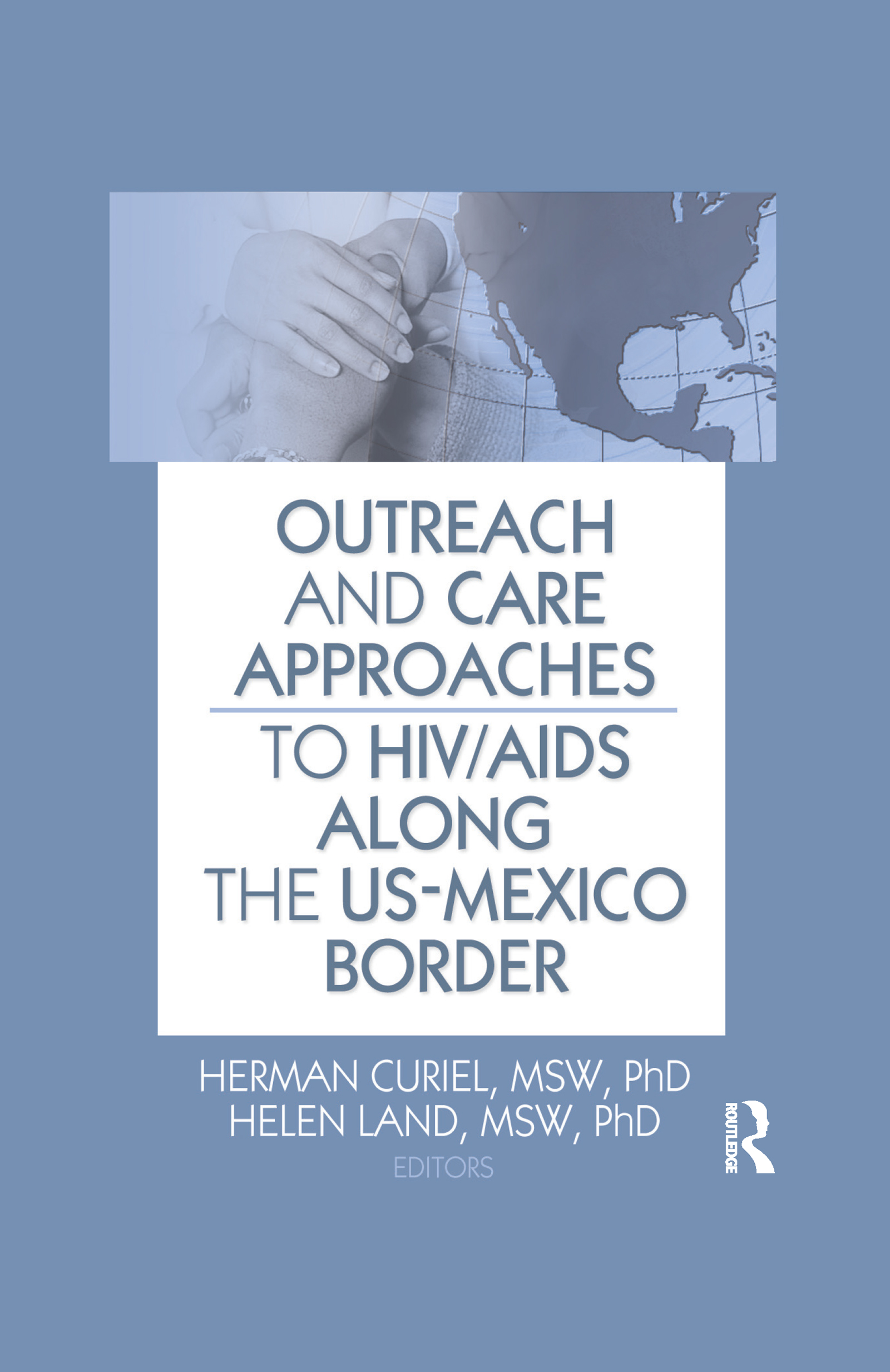 Outreach and Care Approaches to HIV/AIDS Along the US-Mexico Border: 1st Edition (Paperback) book cover