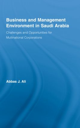 Business and Management Environment in Saudi Arabia: Challenges and Opportunities for Multinational Corporations, 1st Edition (Hardback) book cover
