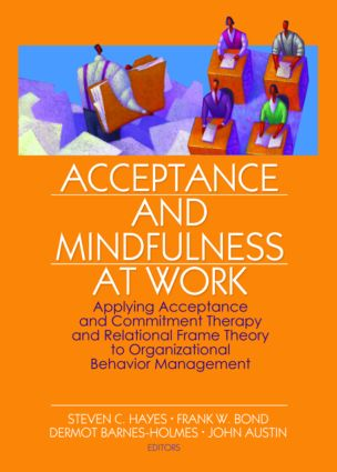 Acceptance and Mindfulness at Work