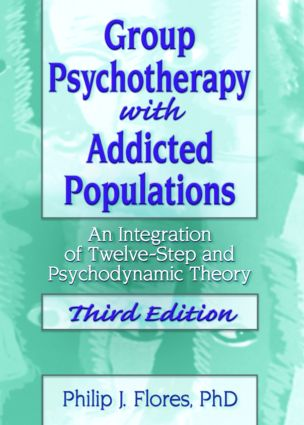 Group Psychotherapy with Addicted Populations: An Integration of Twelve-Step and Psychodynamic Theory, Third Edition (Paperback) book cover