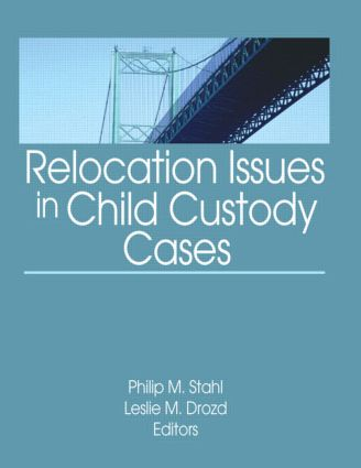 Relocation Issues in Child Custody Cases: 1st Edition (Paperback) book cover