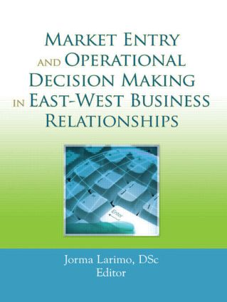 Market Entry and Operational Decision Making in East-West Business Relationships: 1st Edition (Paperback) book cover