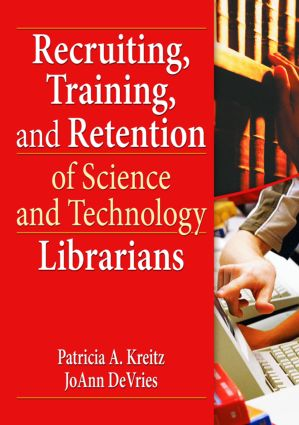 Recruiting, Training, and Retention of Science and Technology Librarians (Hardback) book cover