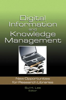 Digital Information and Knowledge Management: New Opportunities for Research Libraries, 1st Edition (Paperback) book cover