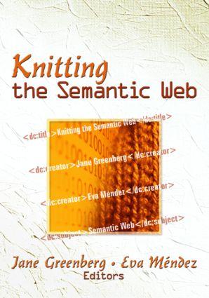 Knitting the Semantic Web: 1st Edition (Hardback) book cover