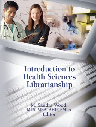 Introduction to Health Sciences Librarianship: 1st Edition (Hardback) book cover