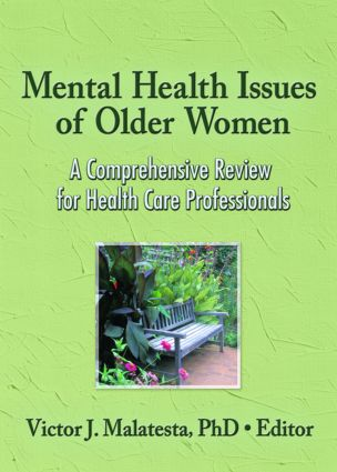 Mental Health Issues of Older Women: A Comprehensive Review for Health Care Professionals, 1st Edition (Paperback) book cover