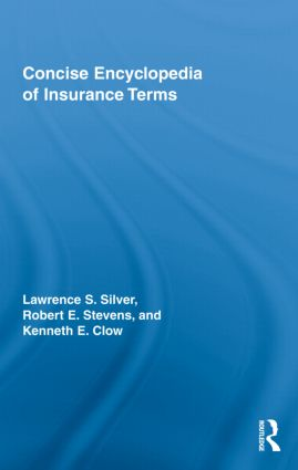 Concise Encyclopedia of Insurance Terms: 1st Edition (Hardback) book cover