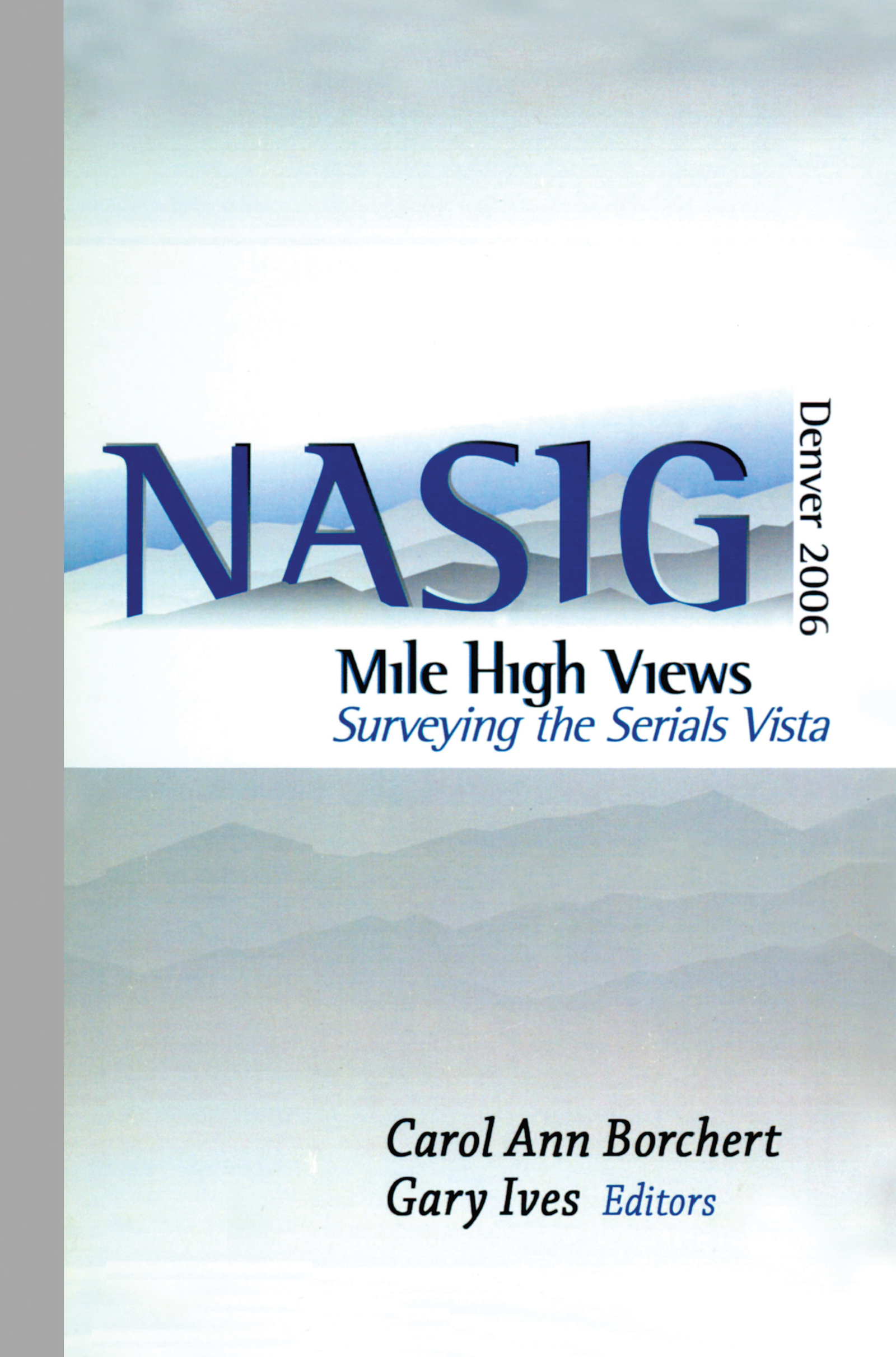 Mile-High Views: Surveying the Serials Vista: NASIG 2006, 1st Edition (Hardback) book cover