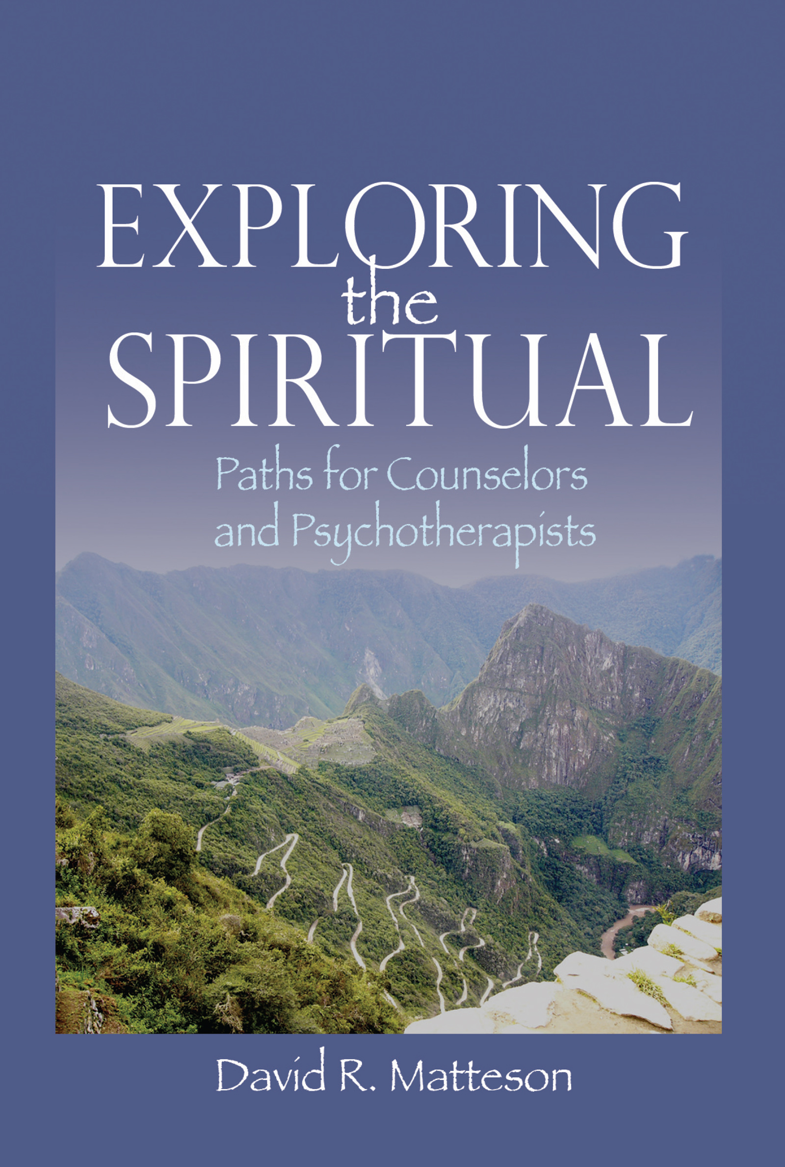 Exploring the Spiritual: Paths for Counselors and Psychotherapists, 1st Edition (Paperback) book cover