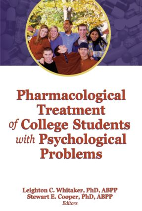 Pharmacological Treatment of College Students with Psychological Problems: 1st Edition (Paperback) book cover