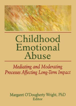 Childhood Emotional Abuse: Mediating and Moderating Processes Affecting Long-Term Impact, 1st Edition (Paperback) book cover