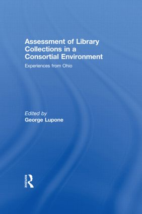 Assessment of Library Collections in a Consortial Environment: Experiences From Ohio book cover
