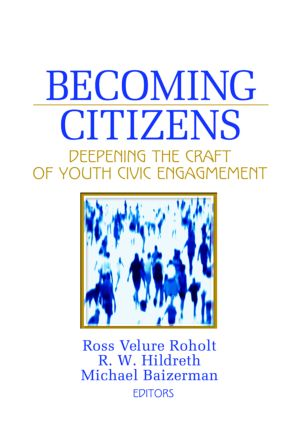 Becoming Citizens: Deepening the Craft of Youth Civic Engagement, 1st Edition (Hardback) book cover