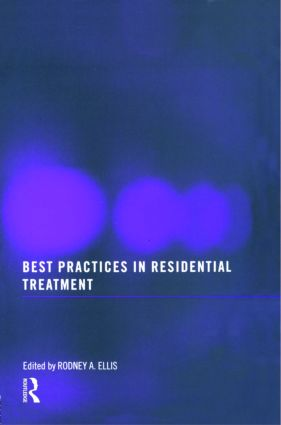 Best Practices in Residential Treatment: 1st Edition (Paperback) book cover