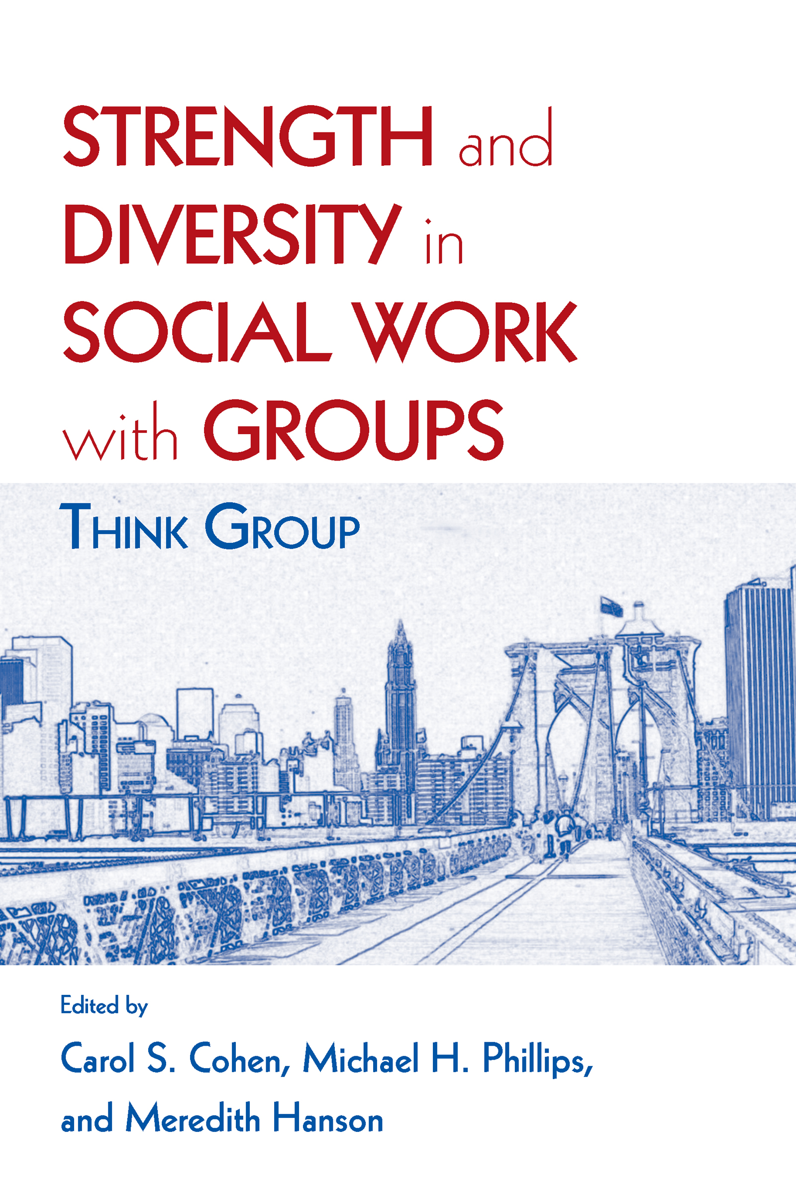 Strength and Diversity in Social Work with Groups: Think Group (Paperback) book cover