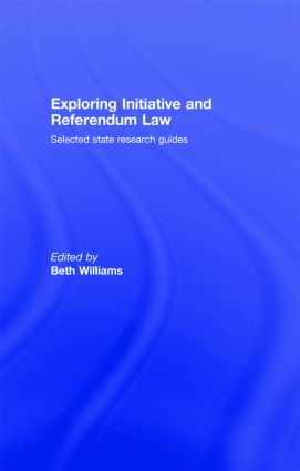 Exploring Initiative and Referendum Law: Selected State Research Guides (Hardback) book cover
