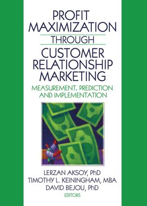 Profit Maximization Through Customer Relationship Marketing: Measurement, Prediction, and Implementation, 1st Edition (Paperback) book cover