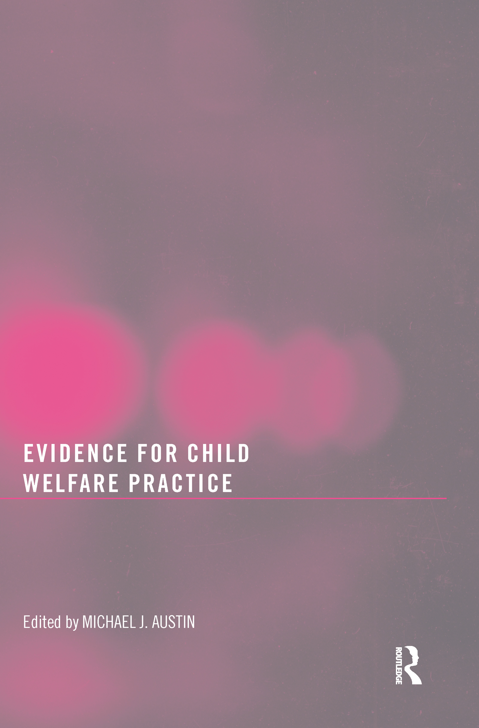 Evidence for Child Welfare Practice: 1st Edition (Paperback) book cover