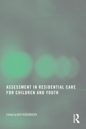 Assessment in Residential Care for Children and Youth: 1st Edition (Paperback) book cover