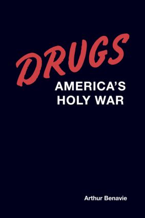 Drugs: America's Holy War, 1st Edition (e-Book) book cover