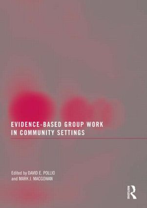 Evidence-Based Group Work in Community Settings: 1st Edition (Paperback) book cover