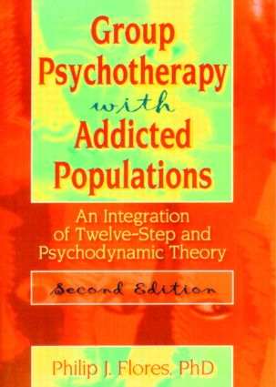 Group Psychotherapy with Addicted Populations: An Integration of Twelve-Step and Psychodynamic Theory, Second Edition (Hardback) book cover