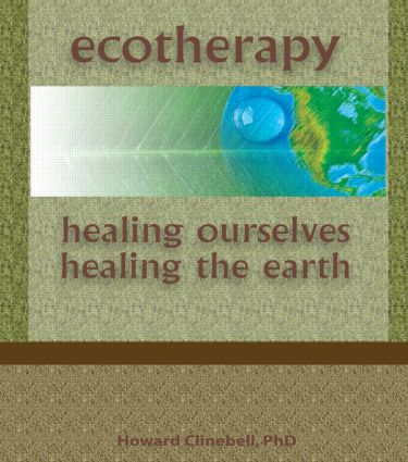Ecotherapy: Healing Ourselves, Healing the Earth, 1st Edition (Paperback) book cover